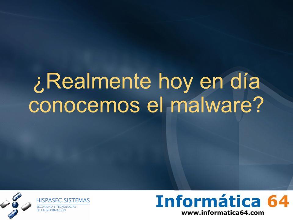 ¿Realmente hoy en día conocemos el malware?