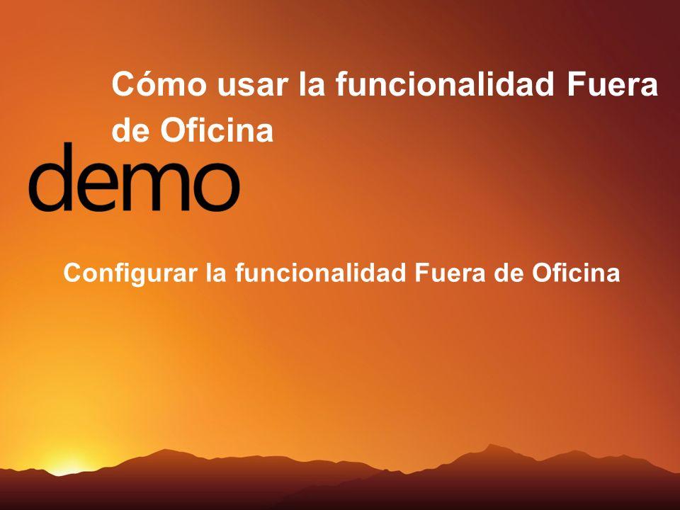 Cómo usar la funcionalidad Fuera de Oficina Configurar la funcionalidad Fuera de Oficina