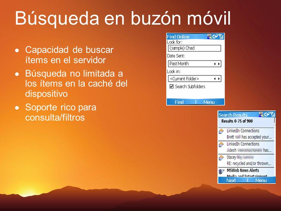 Búsqueda en buzón móvil Capacidad de buscar ítems en el servidor Búsqueda no limitada a los ítems en la caché del dispositivo Soporte rico para consulta/filtros