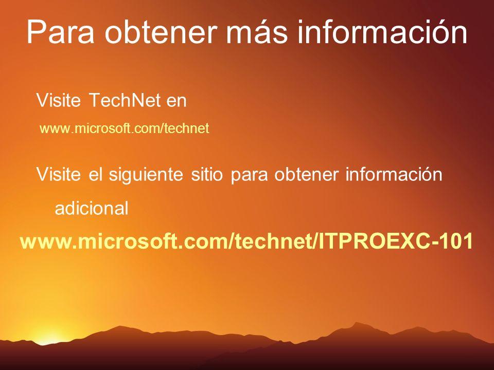 www.microsoft.com/technet/ITPROEXC-101 Visite TechNet en www.microsoft.com/technet Visite el siguiente sitio para obtener información adicional Para obtener más información