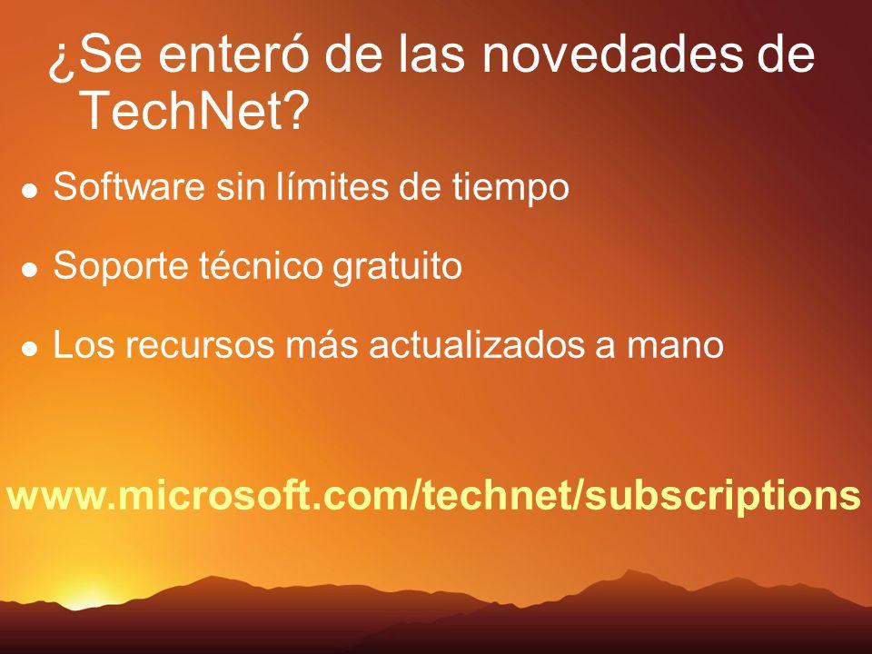 www.microsoft.com/technet/subscriptions ¿Se enteró de las novedades de TechNet? Software sin límites de tiempo Soporte técnico gratuito Los recursos m