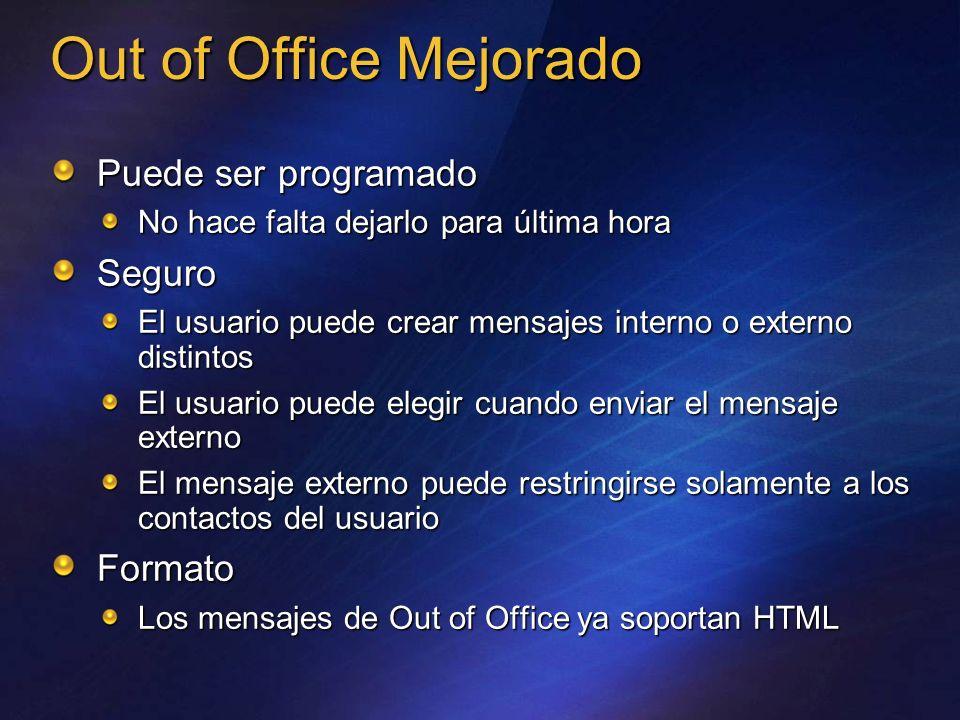 Out of Office Mejorado Puede ser programado No hace falta dejarlo para última hora Seguro El usuario puede crear mensajes interno o externo distintos
