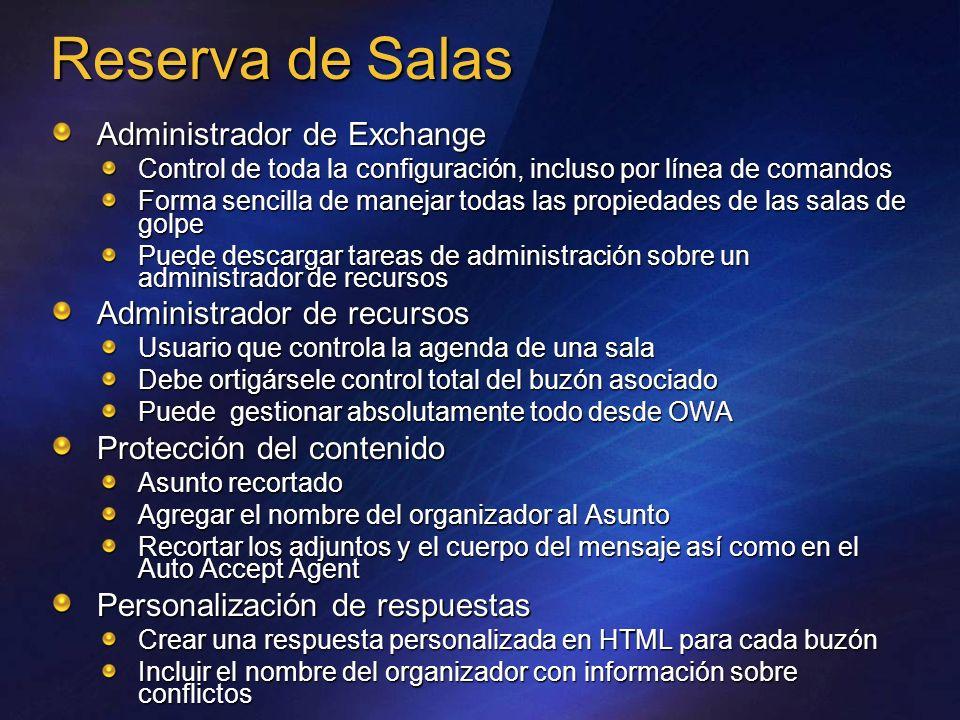 Reserva de Salas Administrador de Exchange Control de toda la configuración, incluso por línea de comandos Forma sencilla de manejar todas las propied