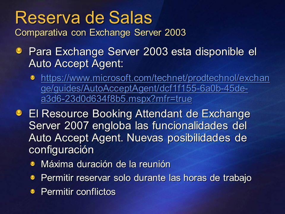 Reserva de Salas Comparativa con Exchange Server 2003 Para Exchange Server 2003 esta disponible el Auto Accept Agent: https://www.microsoft.com/techne