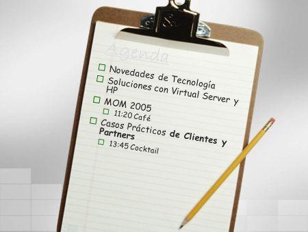 Agenda Novedades de Tecnología Soluciones con Virtual Server y HP MOM 2005 11:20 Café Casos Prácticos de Clientes y Partners 13:45 Cocktail