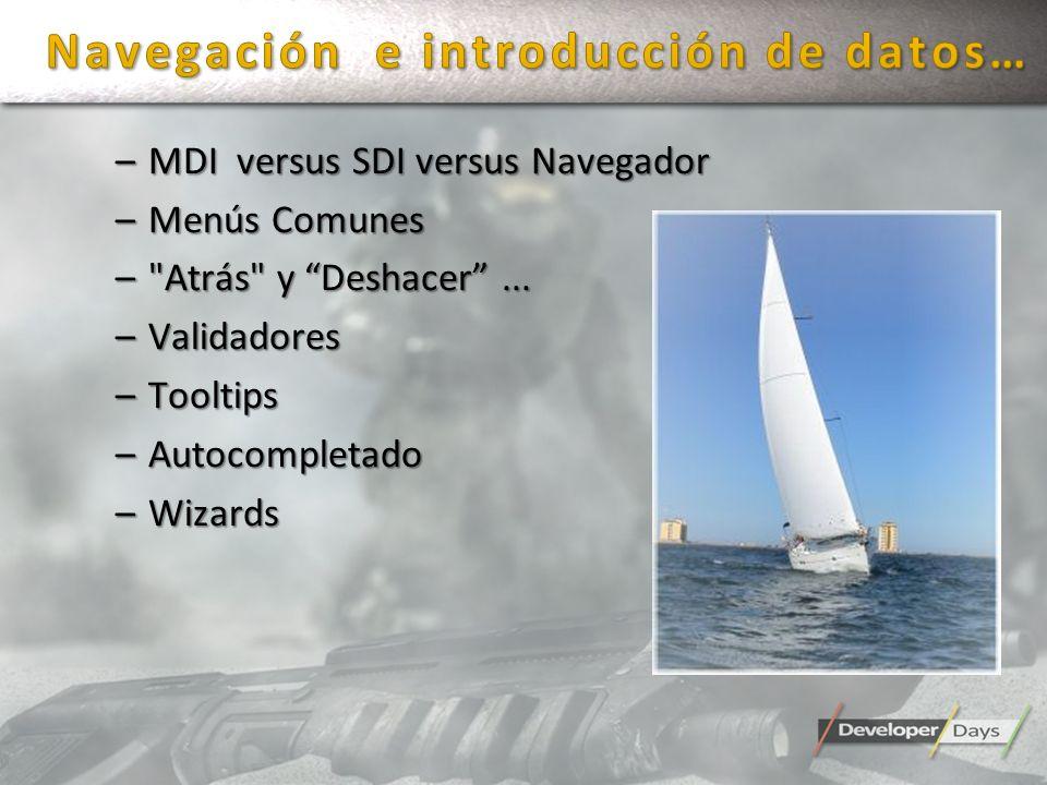 –MDI versus SDI versus Navegador –Menús Comunes – Atrás y Deshacer...