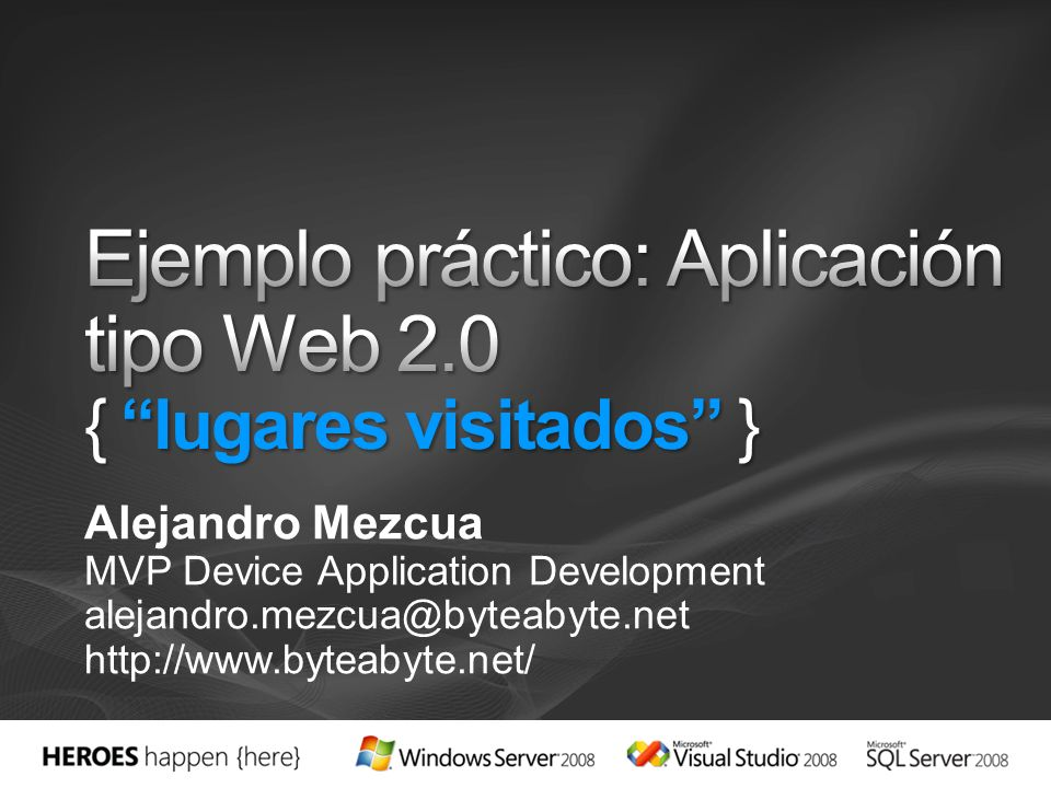Alejandro Mezcua MVP Device Application Development alejandro.mezcua@byteabyte.net http://www.byteabyte.net/