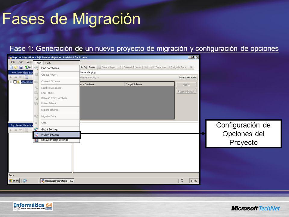 Fases de Migración Fase 1: Generación de un nuevo proyecto de migración y configuración de opciones Configuración de Opciones del Proyecto