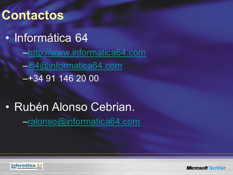Contactos Informática 64 –http://www.informatica64.comhttp://www.informatica64.com –i64@informatica64.comi64@informatica64.com –+34 91 146 20 00 Rubén