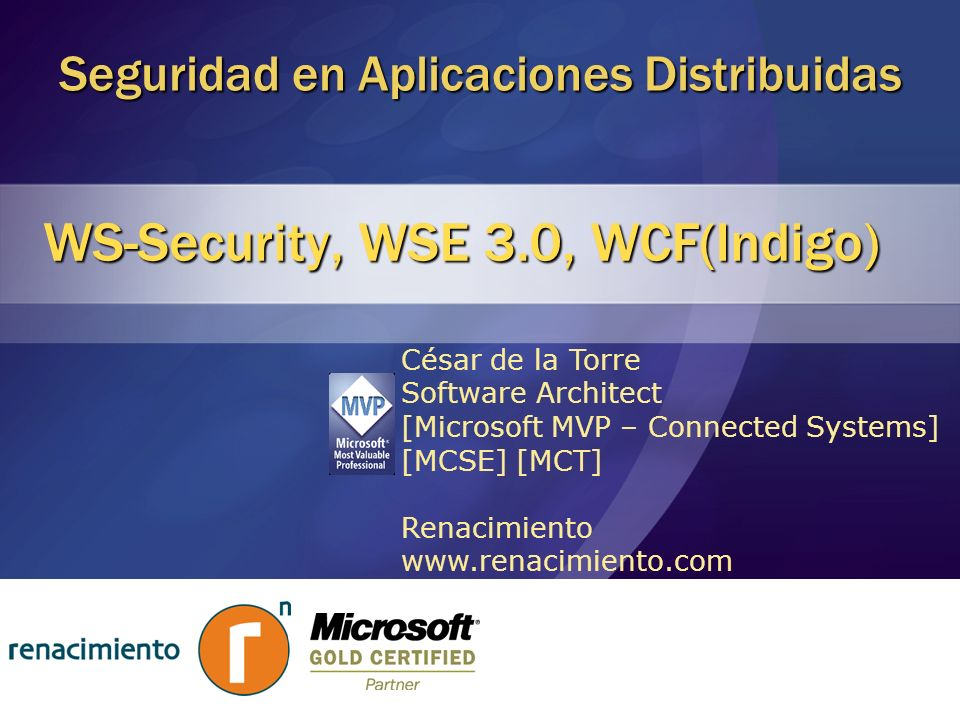 Agenda WS-* y WS-Security WSE 3.0 – Introducción y Seguridad WCF(Indigo) – Introducción y Seguridad
