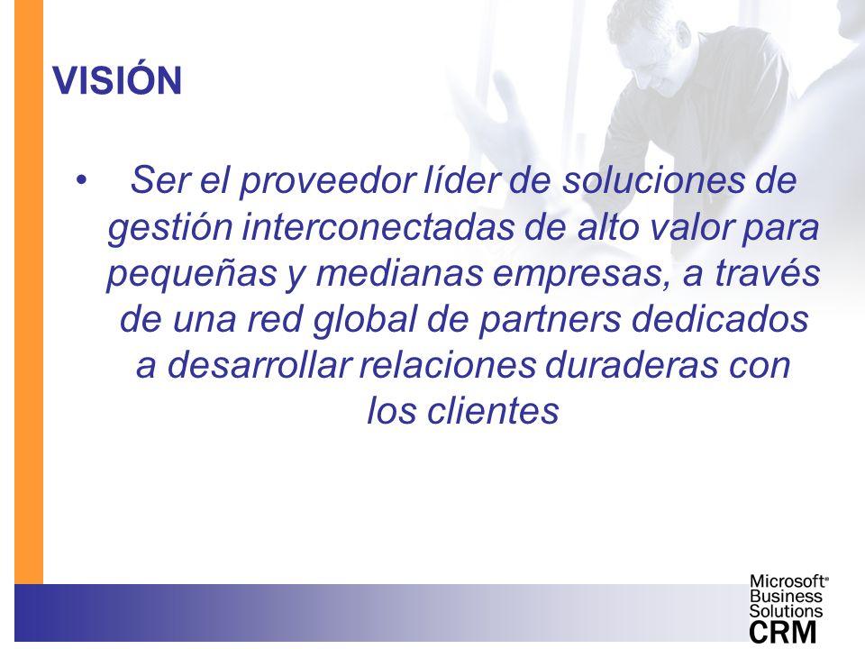 VISIÓN Ser el proveedor líder de soluciones de gestión interconectadas de alto valor para pequeñas y medianas empresas, a través de una red global de