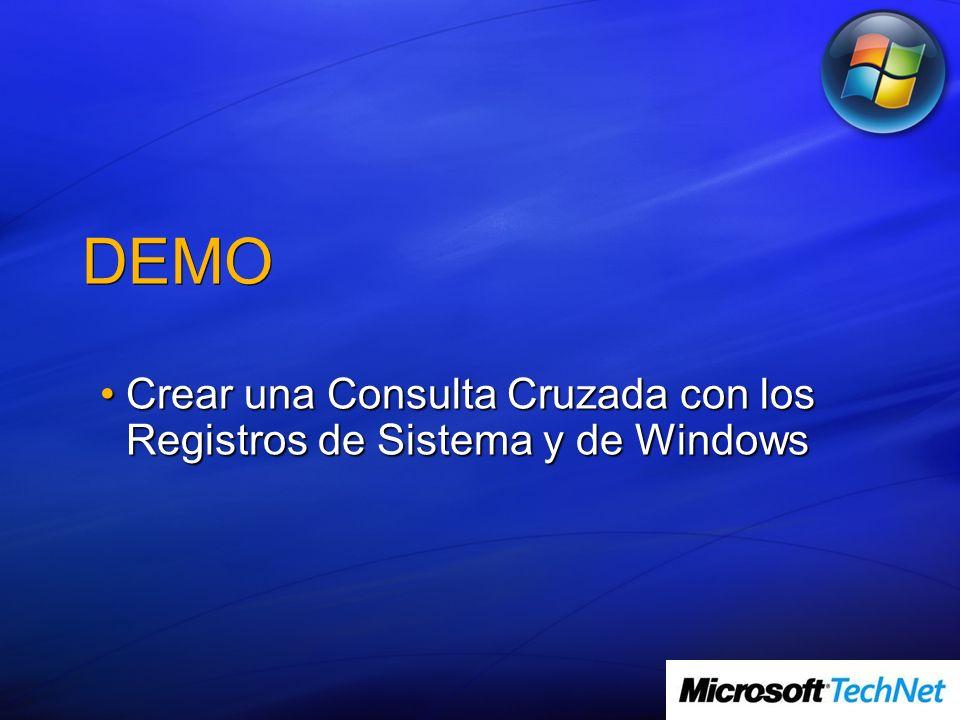 DEMO Crear una Consulta Cruzada con los Registros de Sistema y de WindowsCrear una Consulta Cruzada con los Registros de Sistema y de Windows