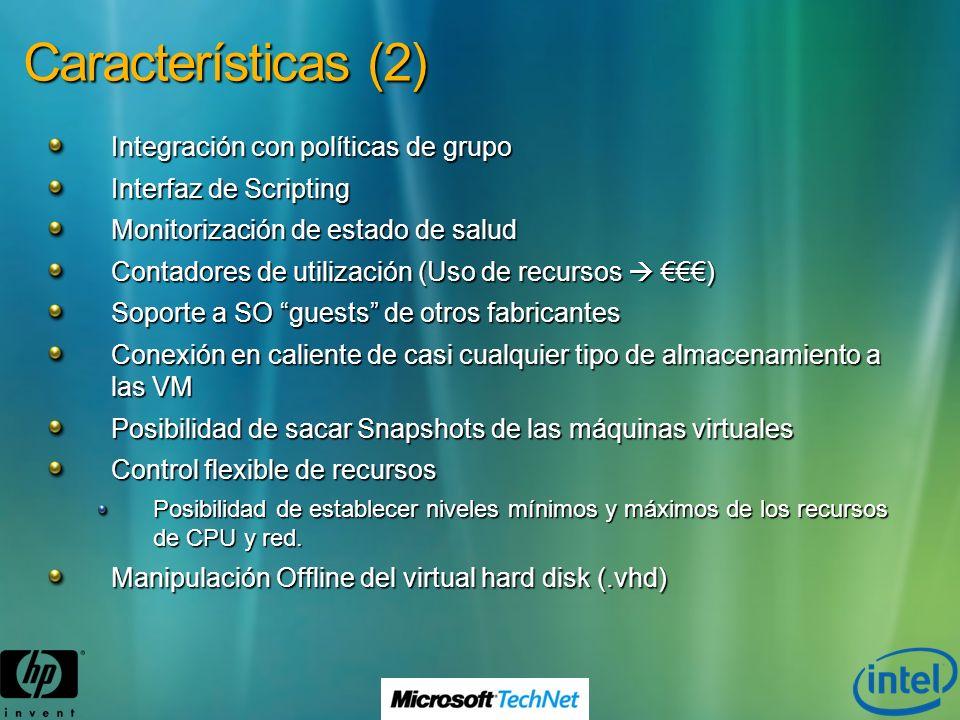 Características (2) Integración con políticas de grupo Interfaz de Scripting Monitorización de estado de salud Contadores de utilización (Uso de recur