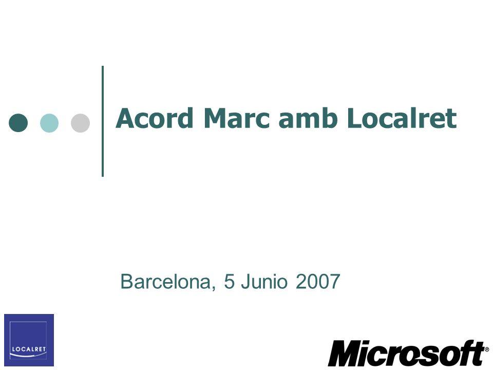 Acord Marc amb Localret Barcelona, 5 Junio 2007