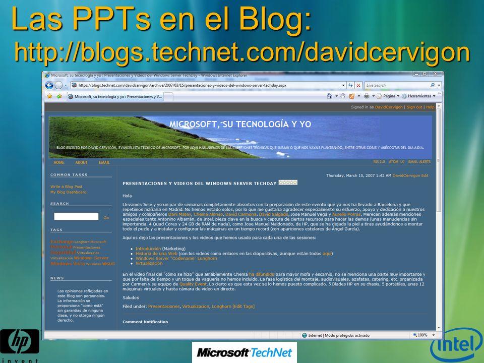 Las PPTs en el Blog: http://blogs.technet.com/davidcervigon