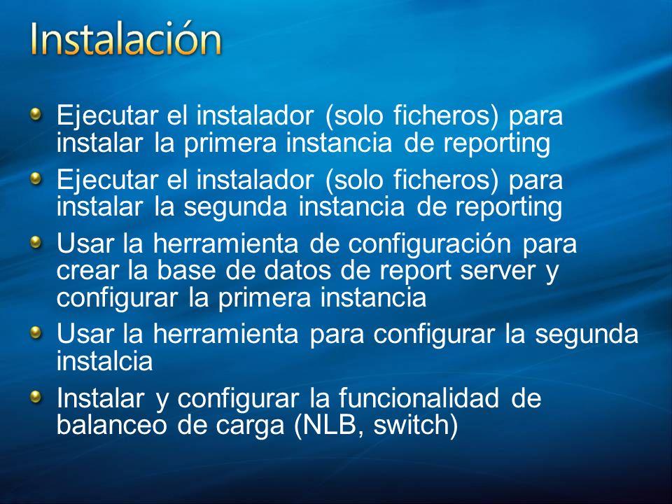 Ejecutar el instalador (solo ficheros) para instalar la primera instancia de reporting Ejecutar el instalador (solo ficheros) para instalar la segunda