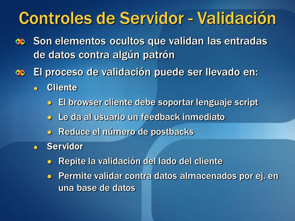 Son elementos ocultos que validan las entradas de datos contra algún patrón El proceso de validación puede ser llevado en: Cliente Cliente El browser