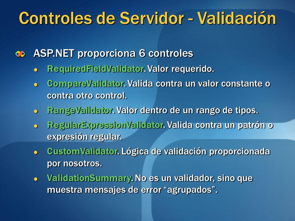 ASP.NET proporciona 6 controles RequiredFieldValidator. Valor requerido. RequiredFieldValidator. Valor requerido. CompareValidator. Valida contra un v