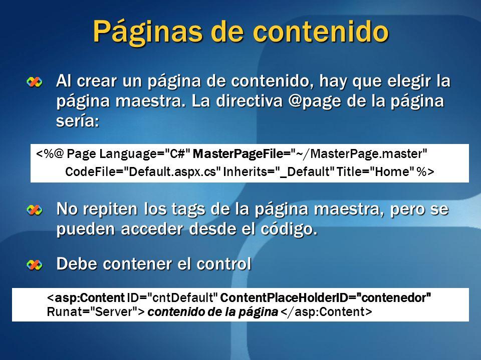 Páginas de contenido Al crear un página de contenido, hay que elegir la página maestra. La directiva @page de la página sería: No repiten los tags de