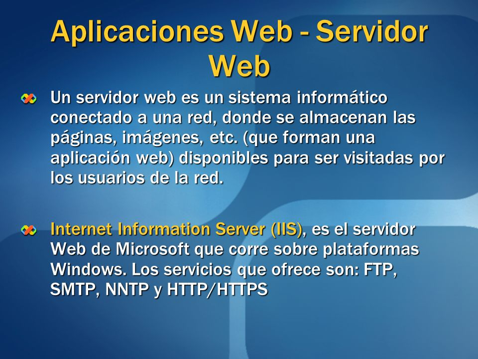 Aplicaciones Web - Servidor Web Un servidor web es un sistema informático conectado a una red, donde se almacenan las páginas, imágenes, etc. (que for