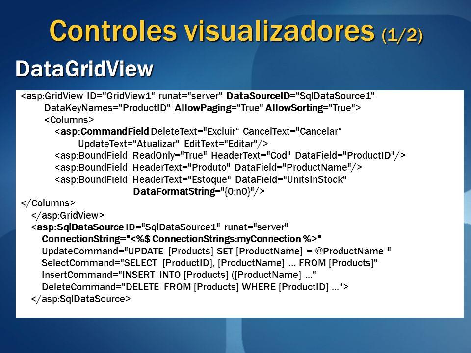 Controles visualizadores (1/2) DataGridView <asp:GridView ID=