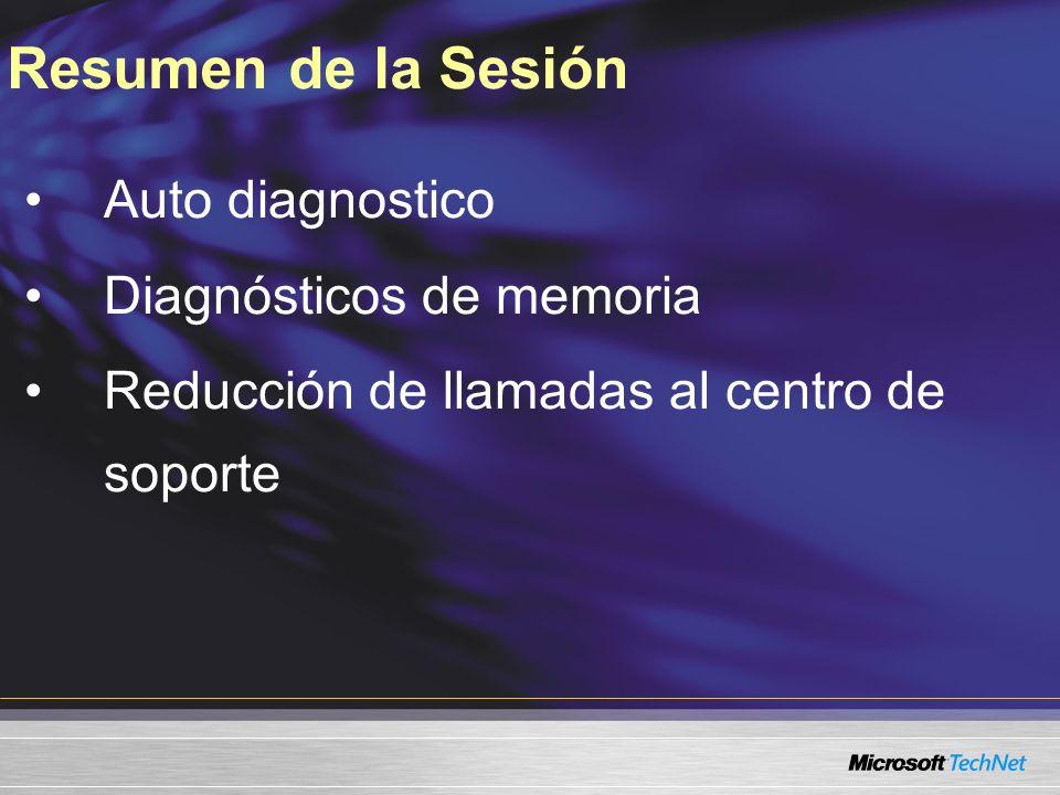 Auto diagnostico Diagnósticos de memoria Reducción de llamadas al centro de soporte Resumen de la Sesión