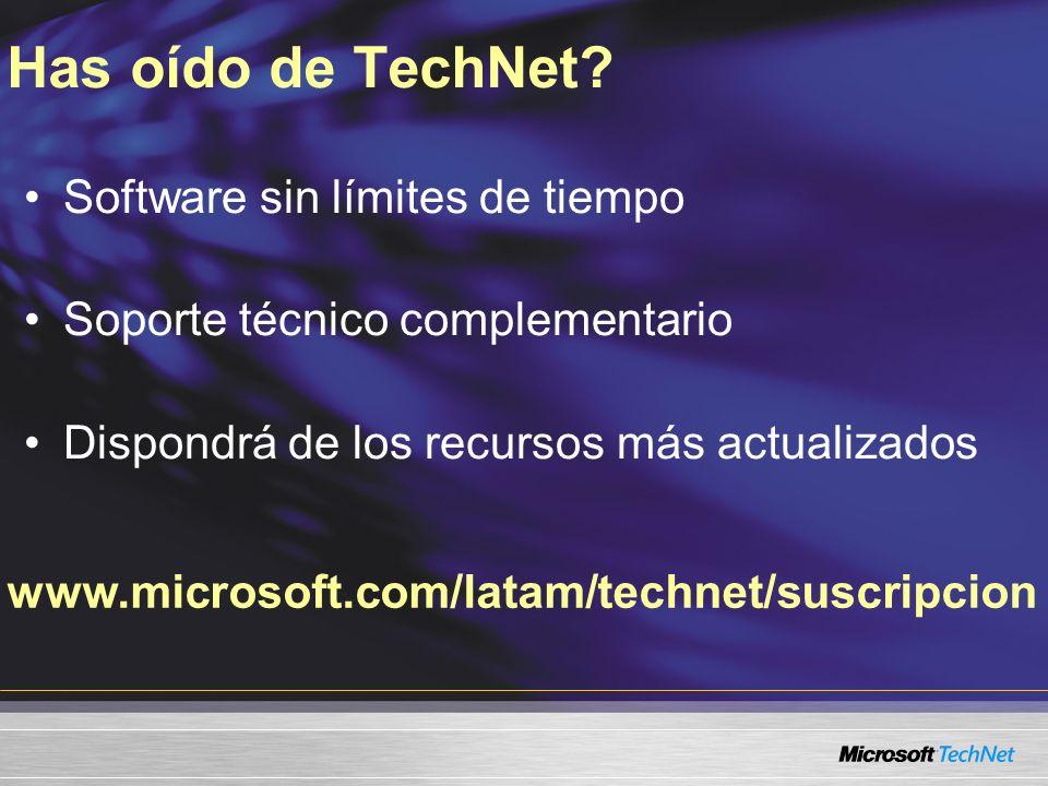 www.microsoft.com/latam/technet/suscripcion Has oído de TechNet? Software sin límites de tiempo Soporte técnico complementario Dispondrá de los recurs
