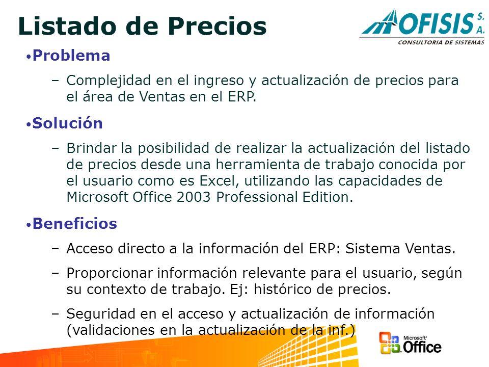Listado de Precios Problema –Complejidad en el ingreso y actualización de precios para el área de Ventas en el ERP. Solución –Brindar la posibilidad d
