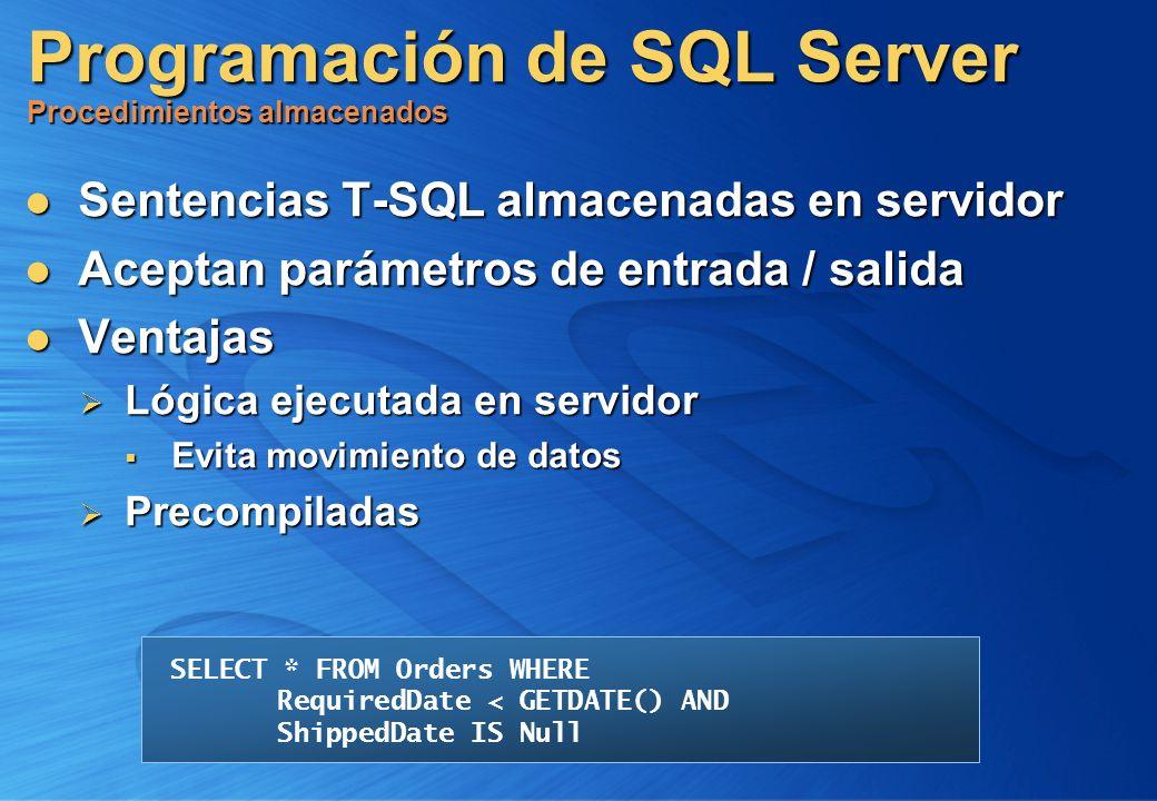 Programación de SQL Server Procedimientos almacenados Sentencias T-SQL almacenadas en servidor Sentencias T-SQL almacenadas en servidor Aceptan paráme