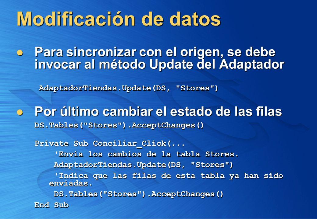 Para sincronizar con el origen, se debe invocar al método Update del Adaptador Para sincronizar con el origen, se debe invocar al método Update del Ad
