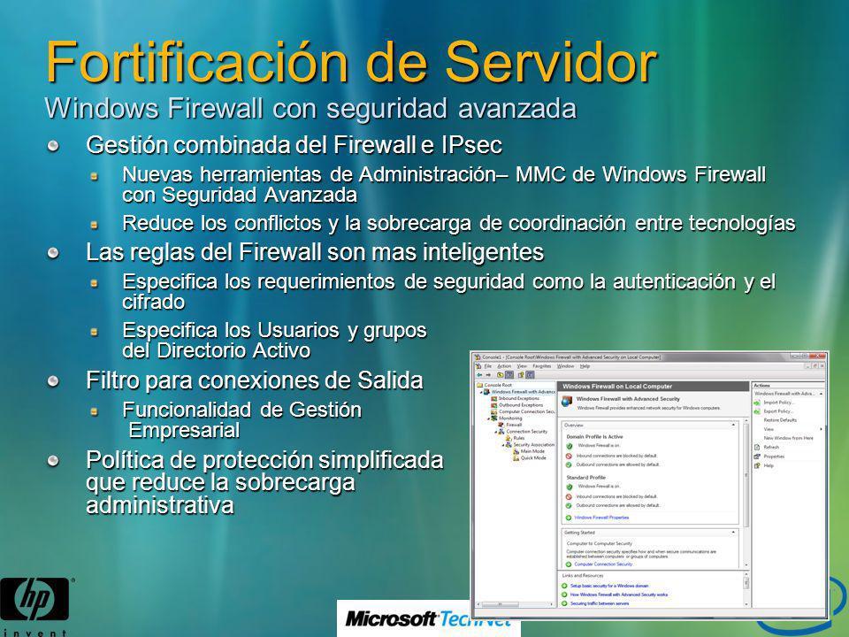 Fortificación de Servidor Windows Firewall con seguridad avanzada Gestión combinada del Firewall e IPsec Nuevas herramientas de Administración– MMC de