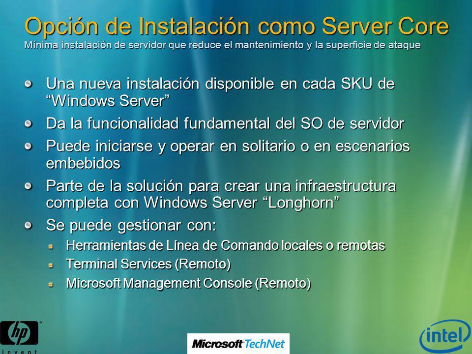 Opción de Instalación como Server Core Mínima instalación de servidor que reduce el mantenimiento y la superficie de ataque Una nueva instalación disp