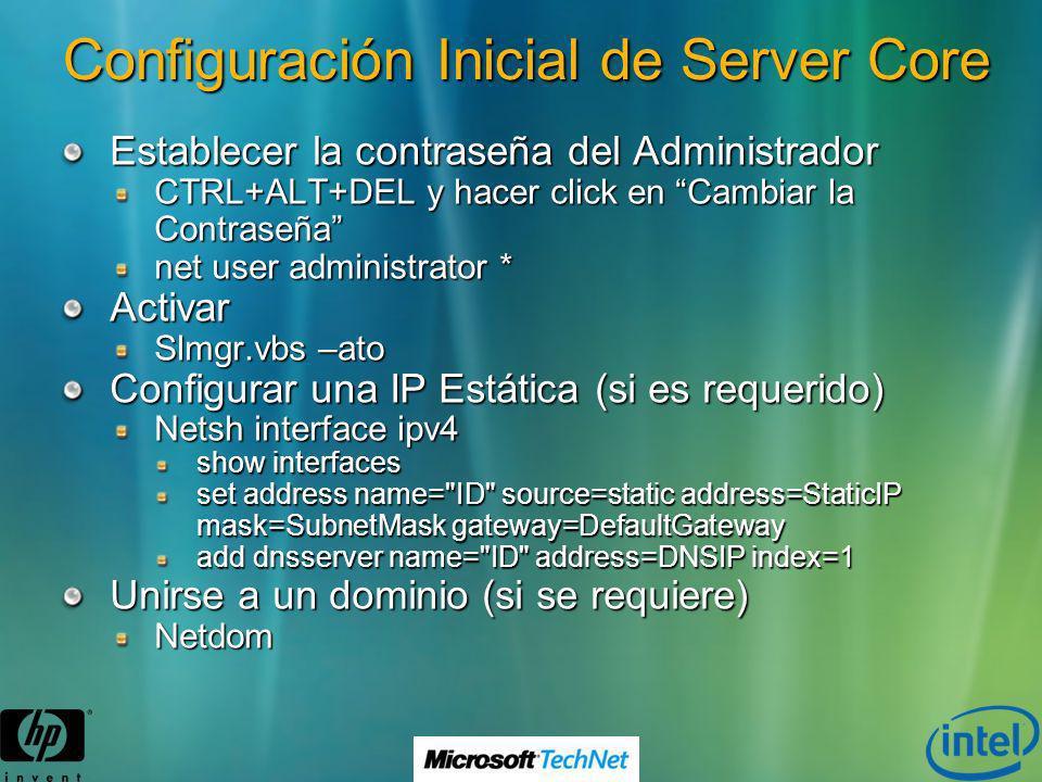 Configuración Inicial de Server Core Establecer la contraseña del Administrador CTRL+ALT+DEL y hacer click en Cambiar la Contraseña net user administr