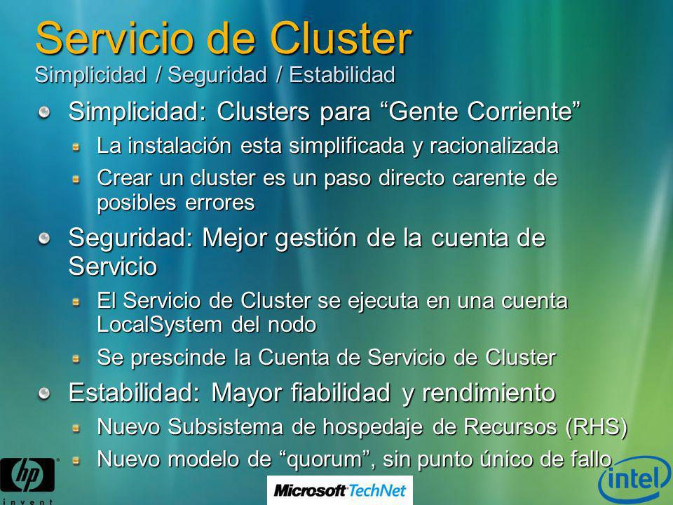 Servicio de Cluster Simplicidad / Seguridad / Estabilidad Simplicidad: Clusters para Gente Corriente La instalación esta simplificada y racionalizada