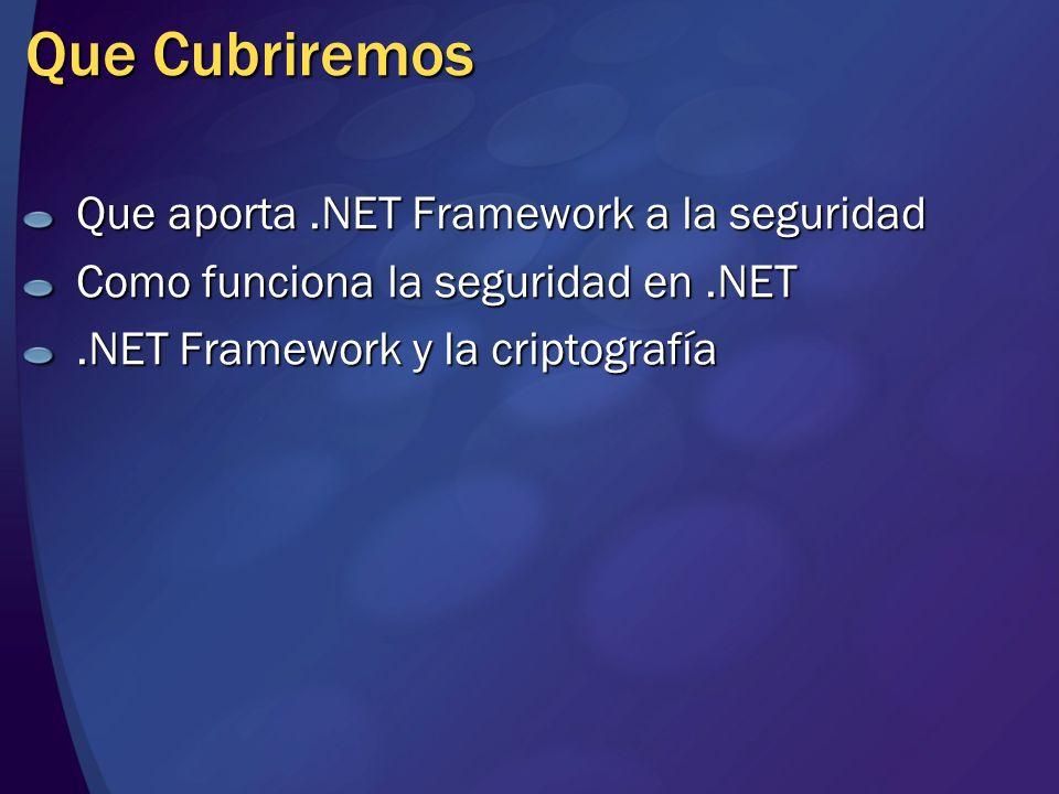 Tipos de Seguridad En.NET se puede hablar de dos mecanismos de seguridad: Seguridad basada en roles Code Access Security