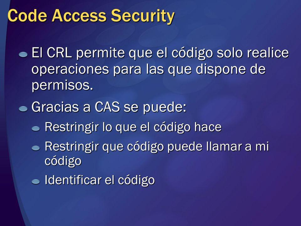 Elementos de CAS CAS utiliza los siguientes elementos: Permissions (Permisos) Permission Sets (Conjuntos de Permisos) Code Groups (Grupos de Código) Evidence (Evidencia) Policy (Políticas)