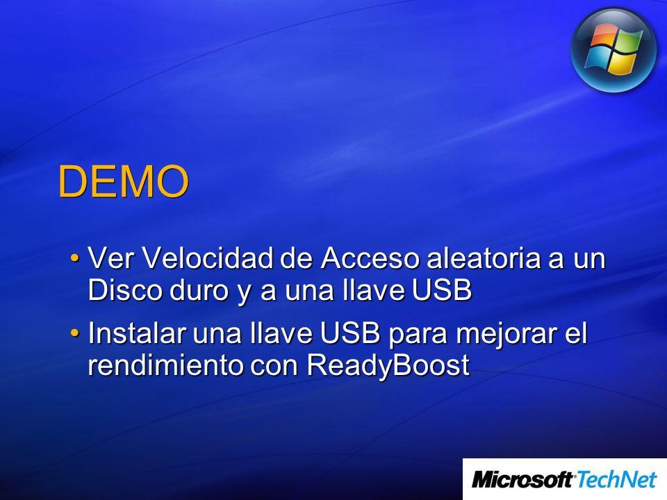 DEMO Ver Velocidad de Acceso aleatoria a un Disco duro y a una llave USBVer Velocidad de Acceso aleatoria a un Disco duro y a una llave USB Instalar una llave USB para mejorar el rendimiento con ReadyBoostInstalar una llave USB para mejorar el rendimiento con ReadyBoost