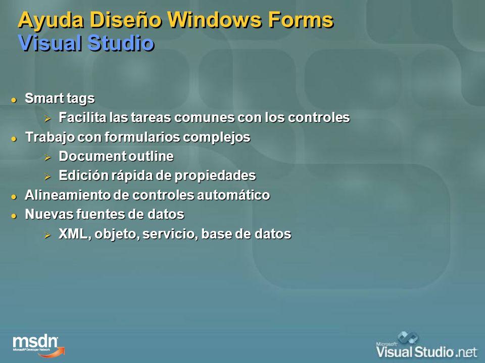 Ayuda Diseño Windows Forms Visual Studio Smart tags Smart tags Facilita las tareas comunes con los controles Facilita las tareas comunes con los contr