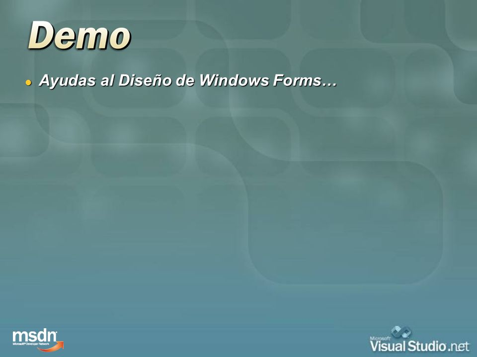 Ayudas al Diseño de Windows Forms… Ayudas al Diseño de Windows Forms…