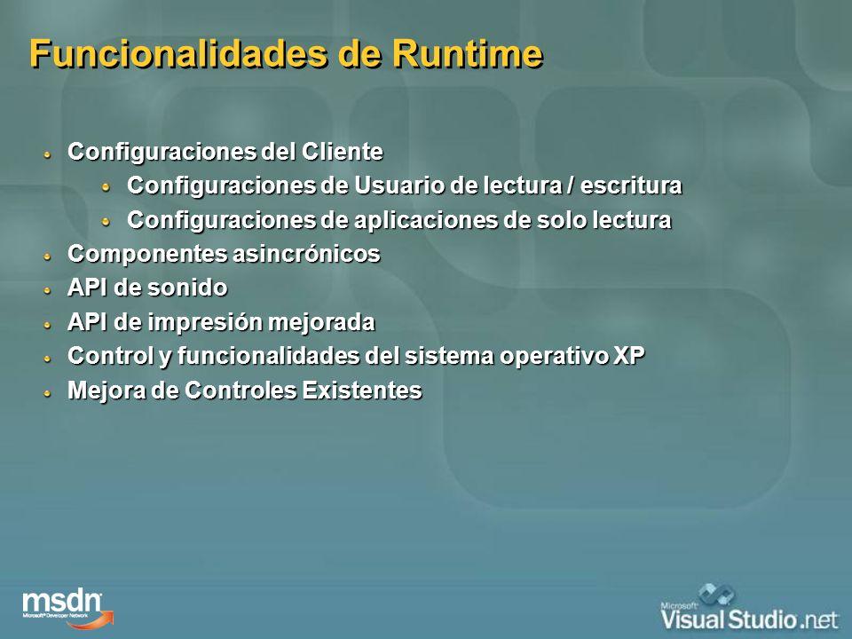 Funcionalidades de Runtime Configuraciones del Cliente Configuraciones de Usuario de lectura / escritura Configuraciones de aplicaciones de solo lectu