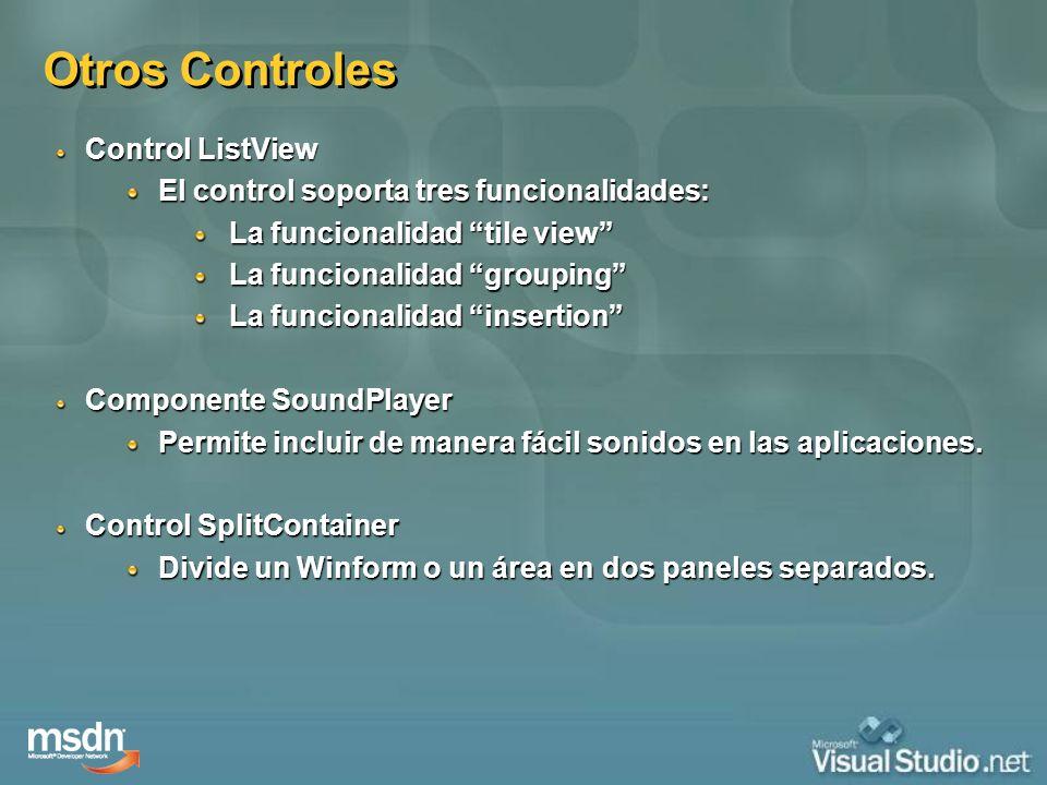 Otros Controles Control ListView El control soporta tres funcionalidades: La funcionalidad tile view La funcionalidad grouping La funcionalidad insert