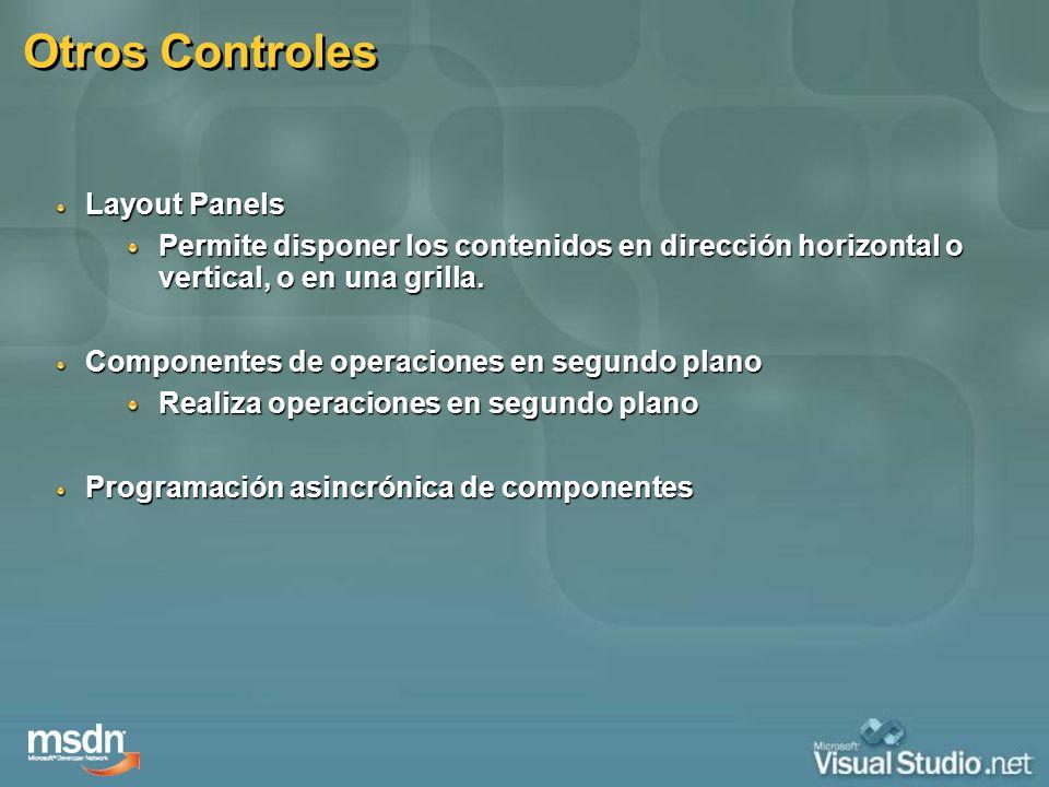 Otros Controles Layout Panels Permite disponer los contenidos en dirección horizontal o vertical, o en una grilla. Componentes de operaciones en segun