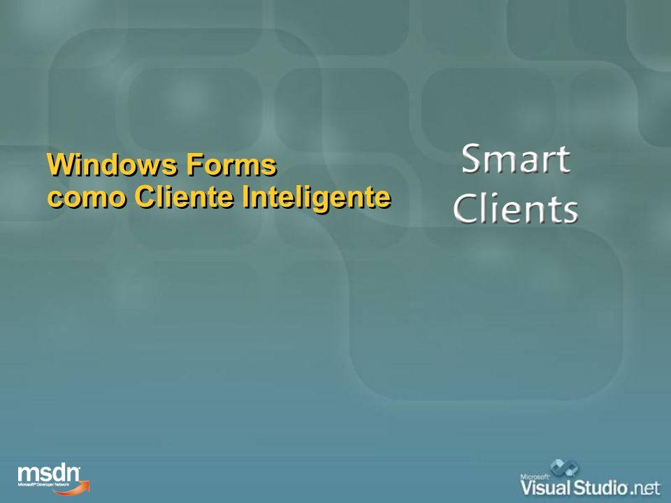 ¿Por qué es Windows Forms un cliente inteligente.