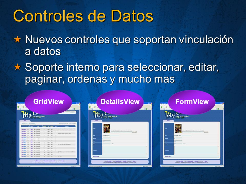 Controles de Datos Nuevos controles que soportan vinculación a datos Nuevos controles que soportan vinculación a datos Soporte interno para selecciona