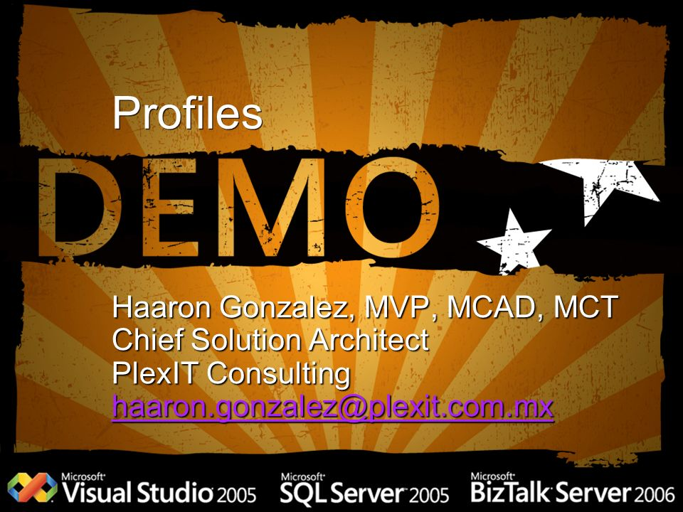 Profiles Haaron Gonzalez, MVP, MCAD, MCT Chief Solution Architect PlexIT Consulting haaron.gonzalez@plexit.com.mx
