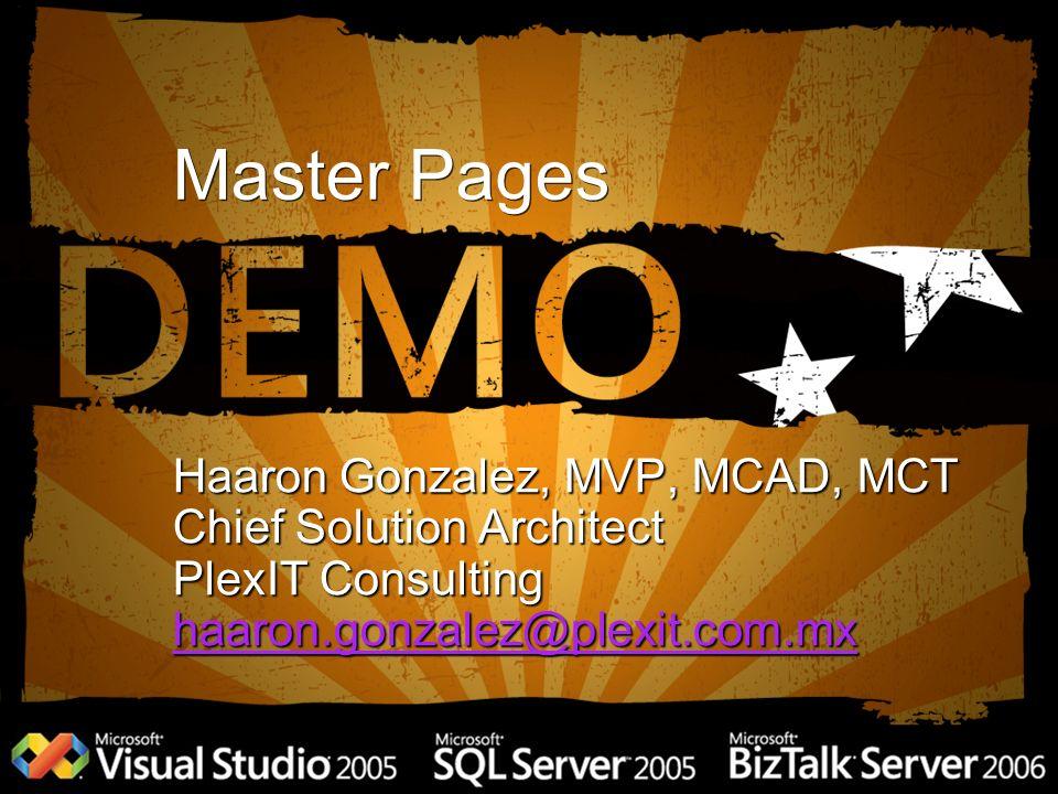 Site Navigation Haaron Gonzalez, MVP, MCAD, MCT Chief Solution Architect PlexIT Consulting haaron.gonzalez@plexit.com.mx