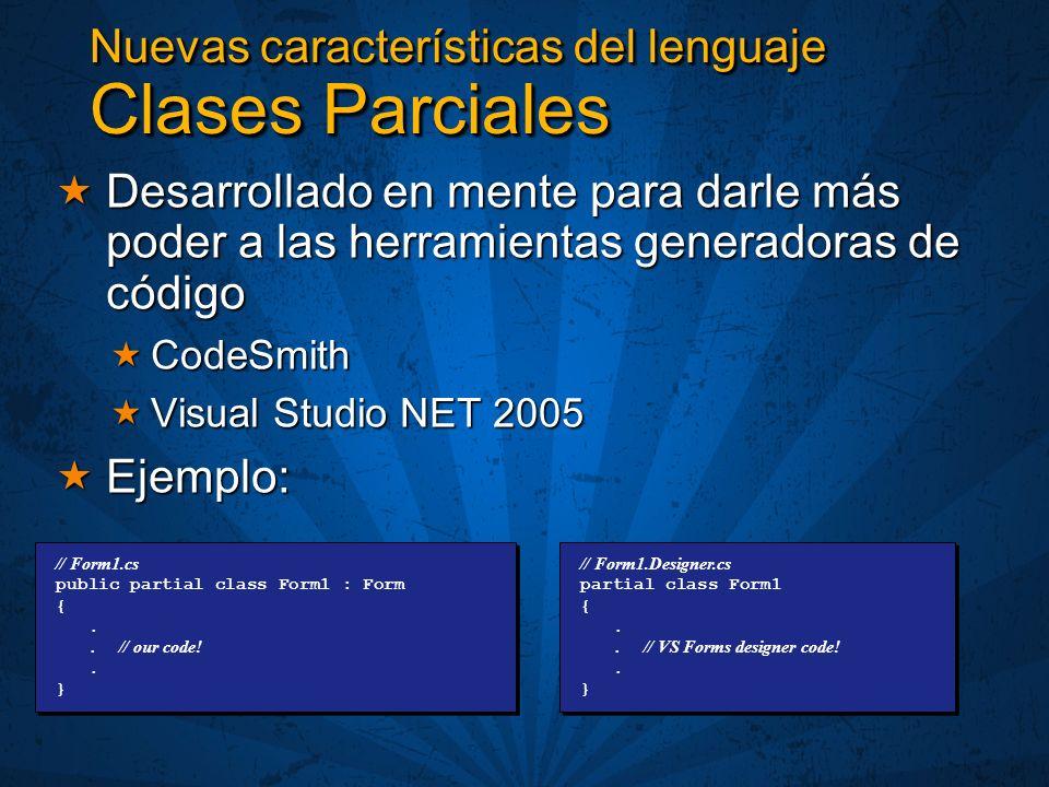 Nuevas características del lenguaje Clases Parciales Esta diseñado para el uso de herramientas de generación de código.