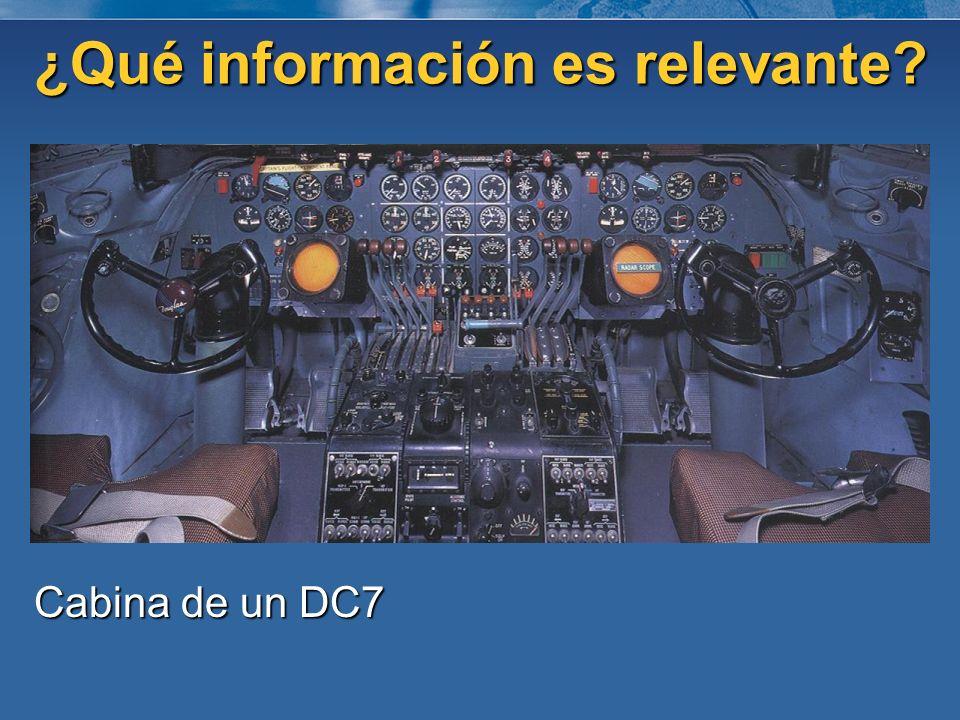 ¿Qué información es relevante? Cabina de un DC7
