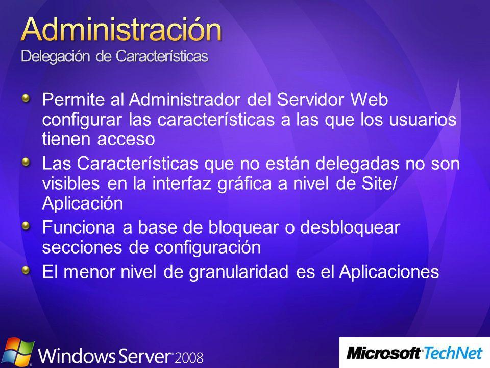 Permite al Administrador del Servidor Web configurar las características a las que los usuarios tienen acceso Las Características que no están delegadas no son visibles en la interfaz gráfica a nivel de Site/ Aplicación Funciona a base de bloquear o desbloquear secciones de configuración El menor nivel de granularidad es el Aplicaciones