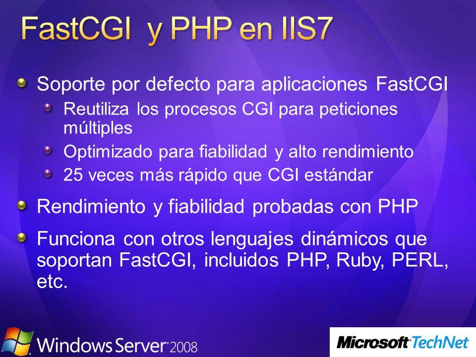 Soporte por defecto para aplicaciones FastCGI Reutiliza los procesos CGI para peticiones múltiples Optimizado para fiabilidad y alto rendimiento 25 veces más rápido que CGI estándar Rendimiento y fiabilidad probadas con PHP Funciona con otros lenguajes dinámicos que soportan FastCGI, incluidos PHP, Ruby, PERL, etc.